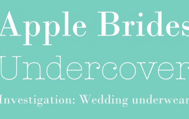 Apple Brides Undercover:  Wedding Day Underwear